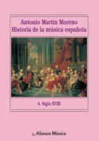 historia de la musica española. 4. siglo xviii antonio martin moreno 9788420664767
