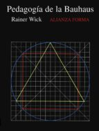 la pedagogia de la bauhaus rainer wick 9788420671567