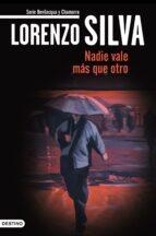 nadie vale más que otro (ebook)-lorenzo silva-9788423344567