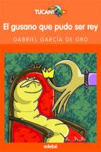 el gusano que pudo ser rey-gabriel garcia de oro-9788423683567