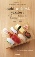 sushi, sashimi yakitori: y 60 recetas basicas de cocina japonesa jody vassallo 9788425344367