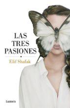 las tres pasiones elif shafak 9788426403667