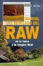 manual del revelado raw: de la toma a la imagen final-philip andrews-9788428214667