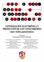 contratación electrónica y protección de los consumidores - una visión panorámica--leonardo b. perez gallardo-9788429019667