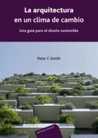 la arquitectura en un clima de cambio-peter f. smith-9788429120967