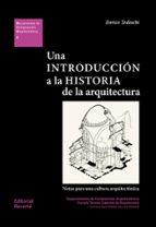 una introduccion a la historia de la arquitectura: notas para una cultura arquitectonica enrico tedeschi 9788429123067