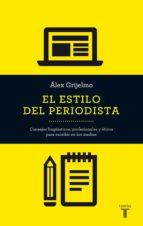 el estilo del periodista (ebook)-alex grijelmo-9788430615667