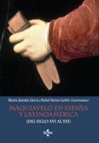 maquiavelo en españa y latinoamerica: del siglo xvi al xxi 9788430961467