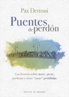 puentes de perdón. una historia sobre morir, pecar, perdonar y otras cosas prohibidas (ebook)-pax dettoni serrano-9788433038067