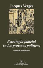 estrategia judicial en los procesos politicos-jacques m. verges-9788433962867
