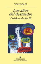 los años del desmadre: cronicas de los 70 tom wolfe 9788433980267