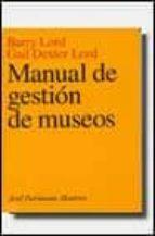 manual de gestion de museos barry lord gail dexter lord 9788434466067