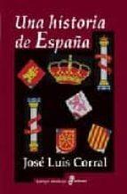 una historia de españa-jose luis corral lafuente-9788435026567