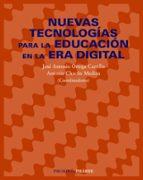 nuevas tecnologias para la educacion en la era digital-jose antonio ortega carrillo-9788436820867