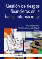 gestion de riesgos financieros en la banca internacional antonio partal ureña pilar gomez fernandez aguado 9788436824667