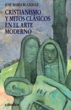 cristianismo y mitos clasicos en el arte moderno-jose maria blazquez-9788437625867