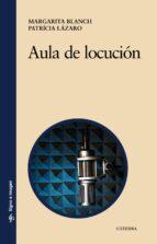 aula de locucion-margarita blanch-patricia lazaro-9788437626567