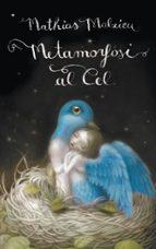 metamorfosi al cel-mathias malzieu-9788439724667