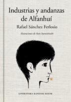 industrias y andanzas de alfanhuí (edición ilustrada) rafael sanchez ferlosio 9788439732167
