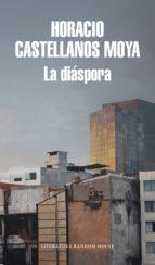 la diaspora horacio castellanos moya 9788439734567