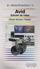 avid: edicion de video (guia practica) rafael moreno lacalle 9788441523067
