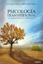 psicologia transpersonal. la alquimia de la consciencia jose maroto mingo maria blanch matute 9788441539167