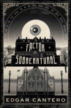 el factor sobrenatural (ebook) edgar cantero 9788445002667
