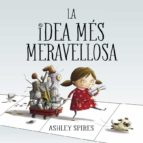 la idea mes meravellosa-ashley spires-9788448848767