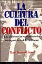 la cultura del conflicto: las diferencias interculturales en la p ractica de la violencia marc howard ross 9788449301667