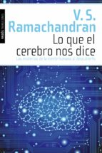 lo que el cerebro nos dice: los misterios de la mente humana al d escubierto v. s. ramachandran 9788449311567