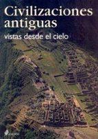 civilizaciones antiguas: vistas desde el cielo antonio marchiori 9788449314667