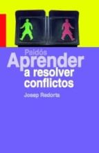 aprender a resolver conflictos josep redorta 9788449320767