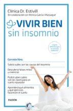 vivir bien sin insomnio eduard estivill monica garcia massague 9788449331367
