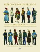 ejercitos desaparecidos: una relacion de uniformes militares obse rvados y dibujados en diversas naciones de europa durante los años 1908 1914 a. e. haswell miller 9788466224567