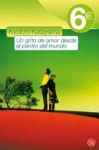 un grito de amor desde el centro del mundo (pdl 6e)-kyoichi katayama-9788466323567