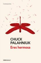 El libro de Eres hermosa autor CHUCK PALAHNIUK EPUB!
