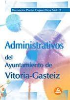 administrativos del ayuntamiento de vitoria-gasteiz temario parte especifica volumen 2-9788466576567