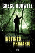 instinto primario gregg andrew hurwitz 9788466656467