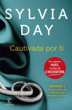 cautivada por ti: crossfire iv-sylvia day-9788467043167