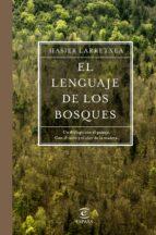 el lenguaje de los bosques hasier larretxea 9788467051667