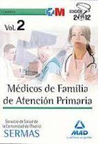 MEDICOS DE FAMILIA DE ATENCION PRIMARIA DEL SERVICIO DE SALUD DE LA COMUNIDAD DE MADRID. TEMARIO VOL II