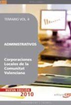 ADMINISTRATIVOS CORPORACIONES LOCALES DE LA COMUNITAT VALENCIANA: TEMARIO (VOL. II)