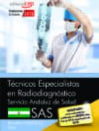 tecnicos especialistas en radiodiagnostico. servicio andaluz de salud (sas). temario especifico vol. i-antonio lopez gutierrez-9788468171067