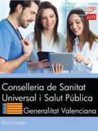 conselleria de sanitat universal i salut pública. generalitat valenciana. test común 9788468177267