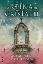 LA REINA DE CRISTAL III (EBOOK)