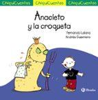 chiquicuentos 47 :anacleto y la croqueta-fernando lalana-9788469603567