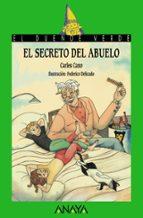 el secreto del abuelo ( premio lazarillo 2016 )-carles cano-9788469833667