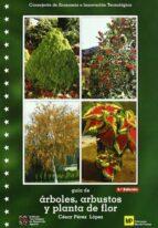 guia de arboles, arbustos y plantas de flor cesar perez lopez 9788471149367