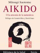 aikido o la armonia de la naturaleza mitsugi saotome 9788472453067