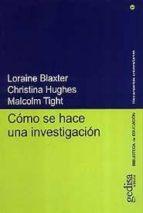 como se hace una investigacion loraine blaxter christina hughes malcolm tight 9788474327267